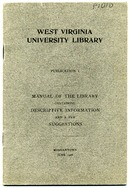 "[""<p> Pamphlet. Cover title: Manual of the library containing descriptive information and a few suggestions. Issued as: West Virginia University Library. Publication 1.<br />  </p>""]"