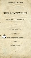 "[""Print copies of digital scans of pamphlet.  \""Printed by authority of the Convention.\""  \""Wheeling, Va.: 1861.\""  Copy imperfect: pages 3-4 of 12 pages wanting?""]"