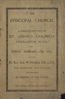 "[""<p> Pamphlet. Explores the history of the Episcopal Church in the United States and West Virginia; its relation to the Church of Rome and the Church of England; and church doctrine, practices, and principles.</p>""]"