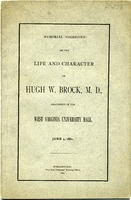 "[""<p> Pamphlet. Memorial addresses at the funeral of Hugh W. Brock, M.D., by Rev. J. R. Thompson, Hon, W. T. Willey, Dr. James E. Reeves, and Rev. J. B. Dickey.<br /> <br />  </p>""]"