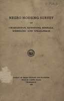 "[""<p> Pamphlet. A combined report of housing surveys of Charleston, Kimball, Wheeling and Williamson issued since the publication and distribution of the Negro Housing Survey of Charleston ""to make accessible as much information as possible concerning the living conditions of the Negro population in West Virginia.""</p>""]"